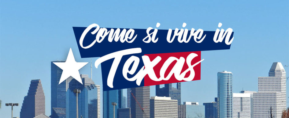 Come si vive in Texas